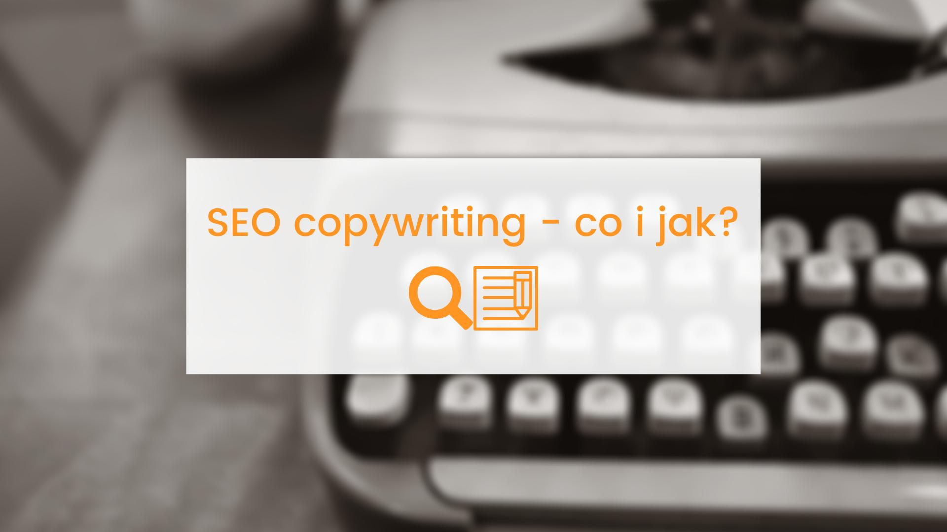 Copywriting_jak_pisac_teksty_SEO
